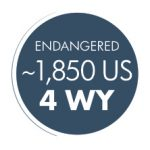 "Dark blue circle reading ""ENDANGERED ~1,850 US, 4 WY"""